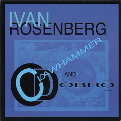 Click here to buy Ivan Rosenberg's Clawhammer and Dobro!
