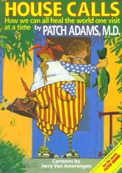 Click here to buy House Calls by Patch Adams at Amazon.com!